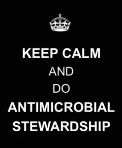 Keep Calm And Do Antimicrobial Stewardship