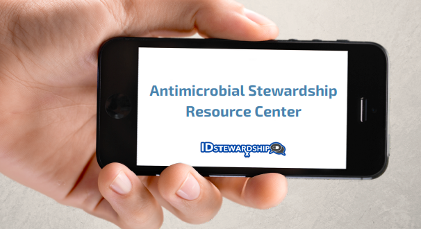 Antimicrobial Stewardship Resources