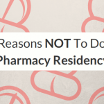 Six Reasons Not To Do A Pharmacy Residency