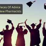 Transitioning From Student To Practitioner: Advice For New Pharmacists