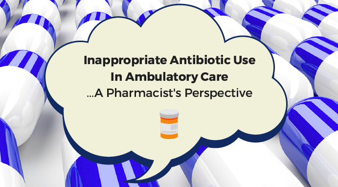 inappropriate antibiotic use in ambulatory care  a