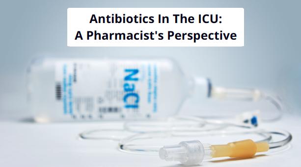 Antibiotics In The ICU