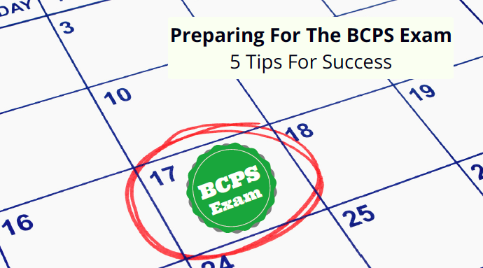 Preparing for the BCPS Exam: 5 Tips For Success