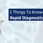 Rapid Diagnostic Tests For Infectious Diseases: 5 Things To Know