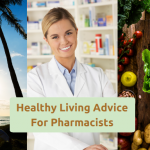 Healthy Living Advice For Pharmacists