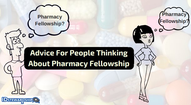 Advice about pharmacy fellowship