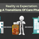 Reality Versus Expectation: Being A Transitions of Care Pharmacist