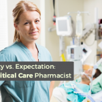 Reality Versus Expectation: Being a Critical Care Pharmacist