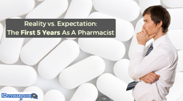 Reality Versus Expectation: The First 5 Years As A Pharmacist