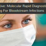 Insights On Molecular Rapid Diagnostic Testing For Bloodstream Infection