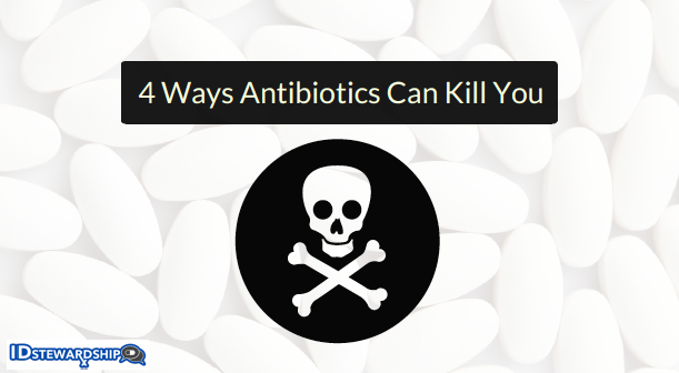 Antibiotics can kill you