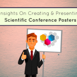 Insights For Creating And Delivering An Effective Scientific Conference Poster