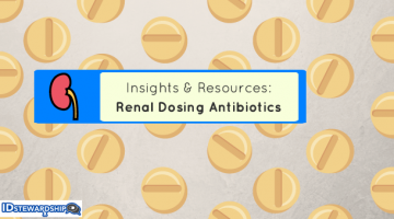 Insights And Resources: Antibiotic Renal Dose Adjustments
