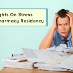 Insights On Stress Experienced By Pharmacy Residents