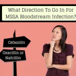 Is Cefazolin Just As Good As Oxacillin Or Nafcillin For MSSA Bacteremia?