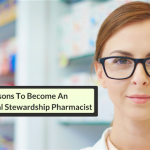 5 Reasons To Become An Antimicrobial Stewardship Pharmacist