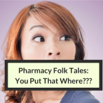 Pharmacy Folk Tales: Reminders Patient Counseling On Proper Administration Is Important