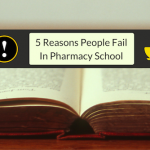 Five Reasons Why People Fail In Pharmacy School