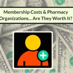 Is It Worth Price Of Membership To Be In Pharmacy Organizations As A Pharmacist?