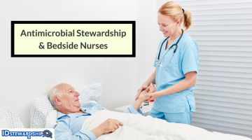 Insights On The Role Of Bedside Nurses In Antimicrobial Stewardship Activities