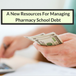 A New Powerful Tool For Managing Pharmacy School Debt: The Your Financial Pharmacist Student Loan Course