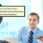 Reality Versus Expectation: Being A PGY2 Health-System Pharmacy Administration Resident