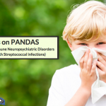 Focus On PANDAS: Pediatric Autoimmune Neuropsychiatric Disorders Associated With Streptococcal Infections