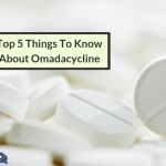 Top 5 Things To Know About Omadacycline