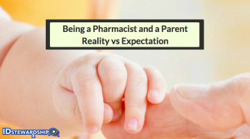 Reality Versus Expectation: Being A Pharmacist And A Parent