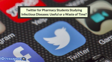 Twitter For Pharmacy Students Studying Infectious Diseases: Useful Or A Waste Of Time?