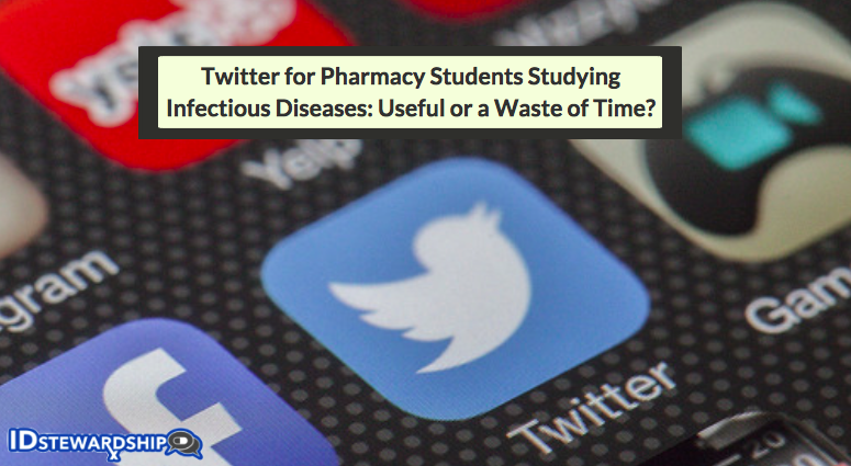Twitter For Pharmacy Students Studying Infectious Diseases