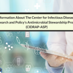 A Great Initiative For Antimicrobial Stewardship: The Center for Infectious Diseases Research and Policy's Antimicrobial Stewardship Project (CIDRAP-ASP)