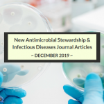 Top New Infectious Diseases and Antimicrobial Stewardship Journal Articles: December 2019