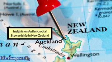 Antimicrobial Stewardship in New Zealand: An Infectious Diseases Pharmacist's Perspective