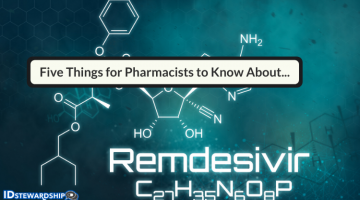 Five Things For Pharmacists To Know About Remdesivir