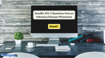 GoodRx 101: 5 Questions From An Infectious Diseases Pharmacist