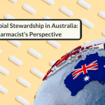 Antimicrobial Stewardship In Australia: A Pharmacist's Perspective