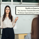 Reality Versus Expectation: The Journey Towards Becoming An Associate Professor Specializing In Infectious Diseases