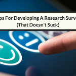 Five Tips For Developing A Basic Research Survey (That Doesn't Suck)