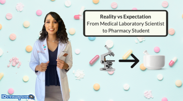 Reality Versus Expectation: Changing Careers From Medical Laboratory Scientist to Future Pharm.D.