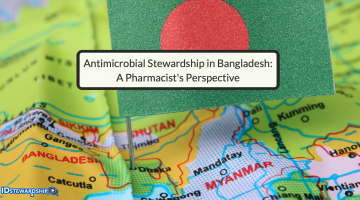 Antimicrobial Stewardship In Bangladesh: A Pharmacist's Perspective