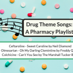 An Unofficial Pharmacy Playlist Of Drug Theme Songs