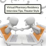 Virtual Pharmacy Residency Interview Tips, Theater Style