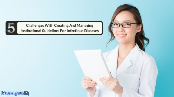Five Challenges With Creating And Managing Institutional Guidelines For Infectious Diseases