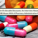 Un-B-elievable Discounts: An Interview About What 340B Means With A Pharmacy Administration Resident