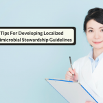 Five Tips For Developing Localized Antimicrobial Stewardship Guidelines