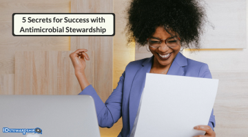Five Secrets For How To Run A Successful Antimicrobial Stewardship Program
